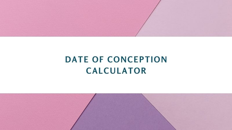 Date of Conception Calculator