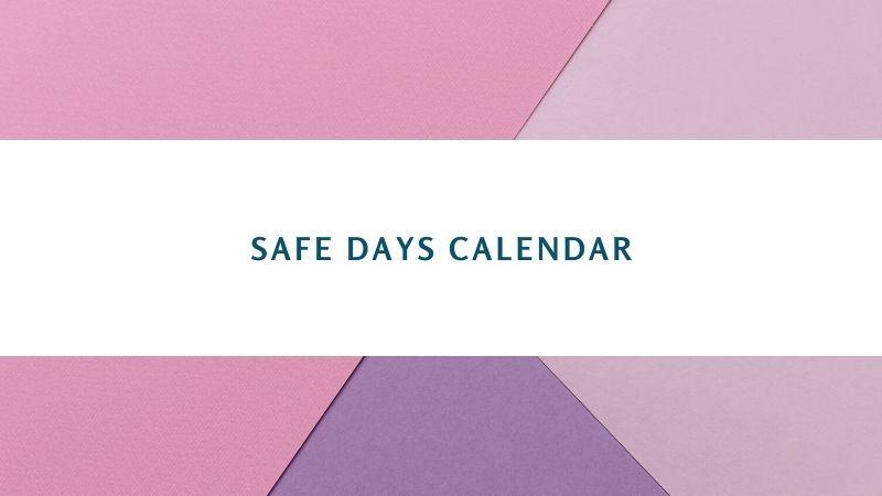 Safe Days Calendar