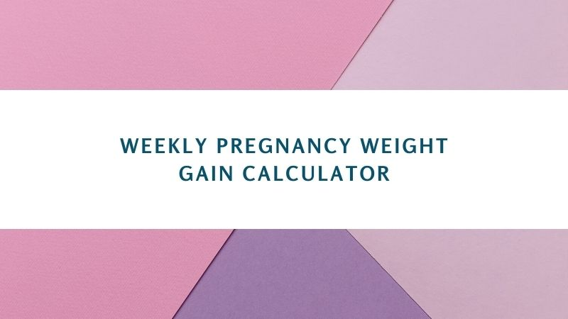Weekly Pregnancy Weight Gain Calculator