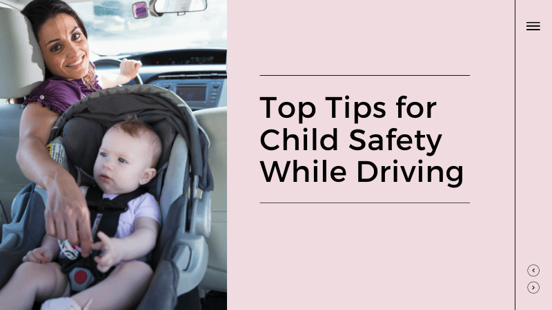 Top Tips for Child Safety While Driving